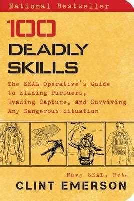 100 Deadly Skills: The SEAL Operative's Guide to Eluding